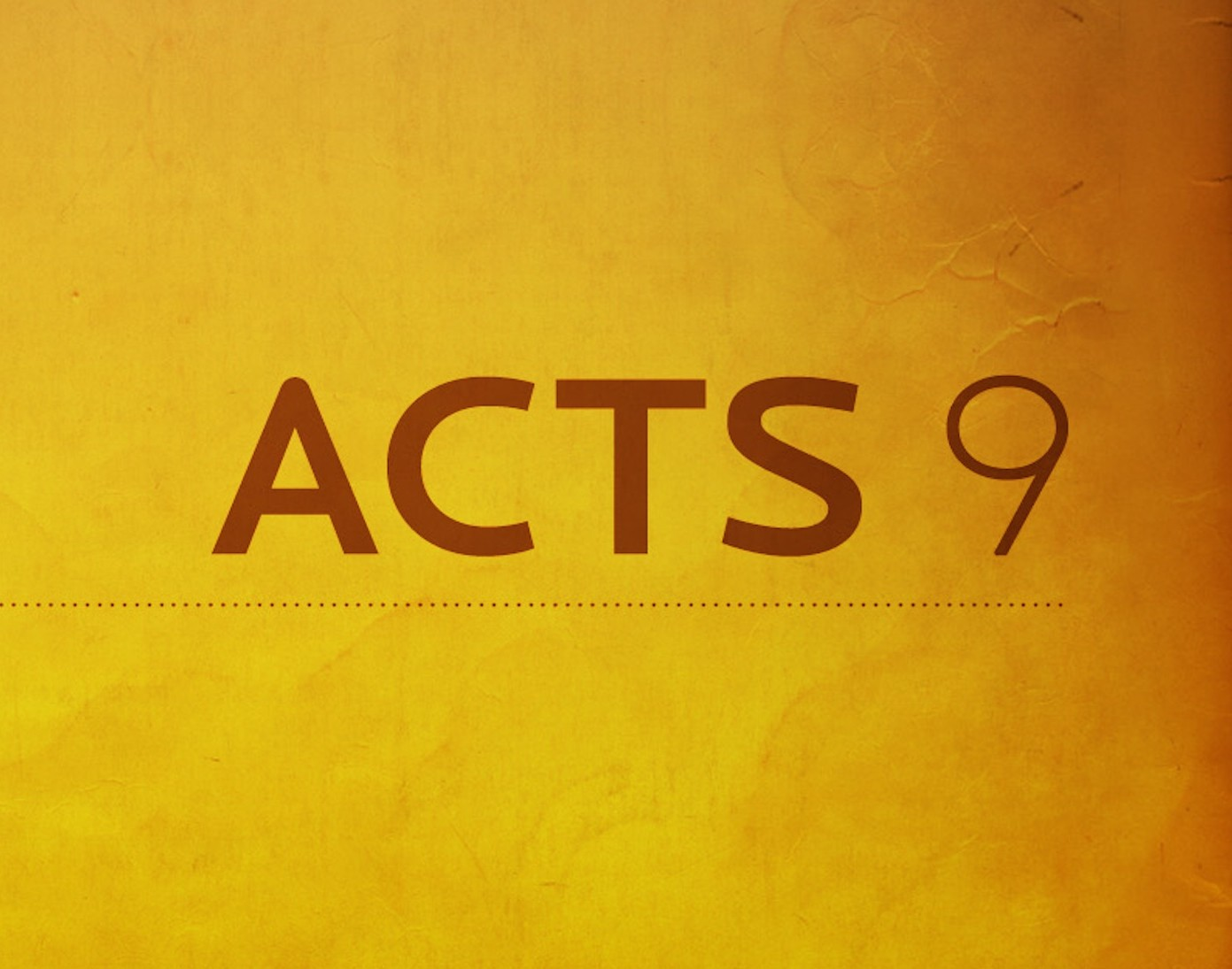 From Saul to Paul – Acts 9